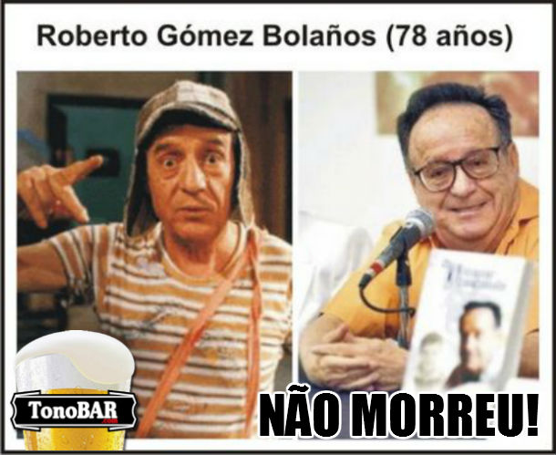 roberto gmez bolaos roberto bolaos morreu roberto bolaos o chaves morreu o chaves morre chaves chaves morreu ? chaves morreu 2012  fail  Chaves morreu  o novo boato da internet sobre Roberto Bolaos em 2012